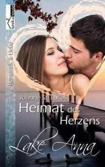 Heimat des Herzens - Lake Anna 4 - Joanne St. Lucas