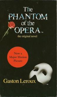 The Phantom of the Opera - Gaston Leroux, Alexander Teixeira de Mattos