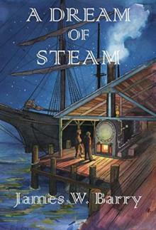 A Dream of Steam - James W. Barry
