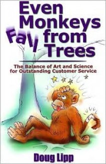 Even Monkeys Fall From Trees - Doug Lipp