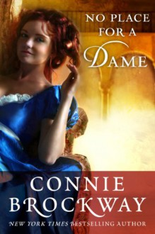No Place for a Dame - Connie Brockway