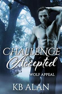 Challenge Accepted (Wolf Appeal #2) - KB Alan,KB Alan