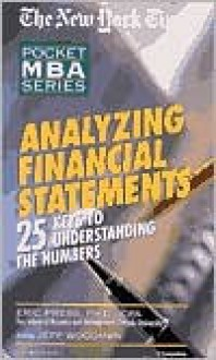 Analyzing Financial Statements - Eric Press, Jeff Woodman