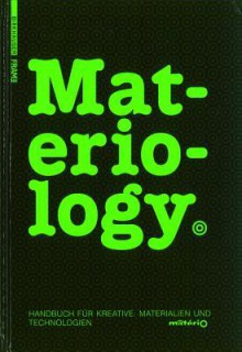 Materiology: Handbuch Fur Kreative: Materialien Und Technologien - Quentin Hirsinger