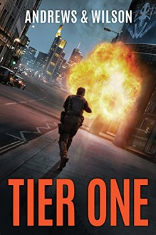 Tier One (Tier One Series Book 1) - Brian Andrews,Jeffrey Wilson