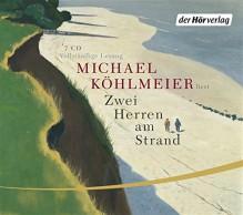 Zwei Herren am Strand - Michael Köhlmeier, Michael Köhlmeier