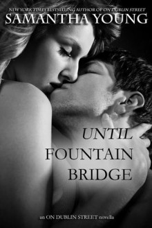Until Fountain Bridge (On Dublin Street, #1.6) - Samantha Young