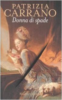 Donna di spade - Patrizia Carrano