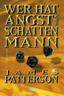 Wer hat Angst vorm Schattenmann? - James Patterson