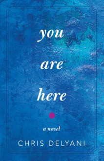 You Are Here - Chris Delyani