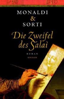 Die Zweifel Des Salaï - Rita Monaldi,Francesco Sorti