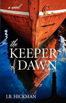 The Keeper of Dawn - J.B. Hickman