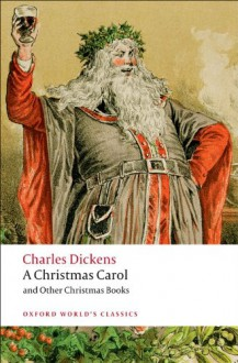 A Christmas Carol and Other Christmas Books - Charles Dickens