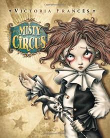 Misty Circus - Victoria Francés, Olinda Cordukes