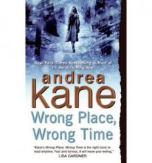 Wrong Place, Wrong Time - Andrea Kane