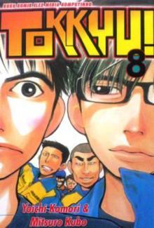 Tokkyu! Vol. 8 - Yoichi Komori, Mitsuro Kubo