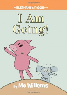 I am Going! - Mo Willems