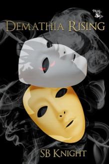 Demathia Rising - S.B. Knight