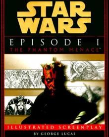 Star Wars Episode I: The Phantom Menace The Illustrated Screenplay - George Lucas, Rick McCallum