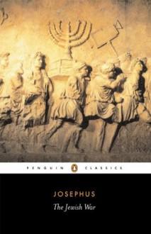 The Jewish War (Classics) - Josephus, G. Williamson