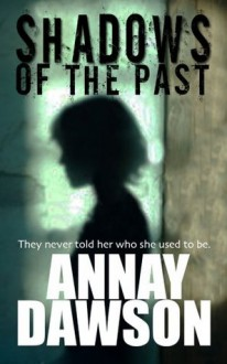 Shadows of the Past - Annay Dawson
