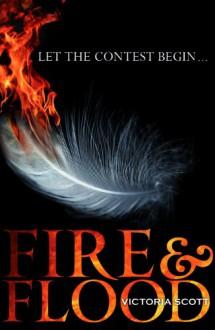 Fire and Flood - Victoria Scott