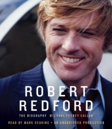 Robert Redford: The Biography - Michael Feeney Callan, Mark Deakins