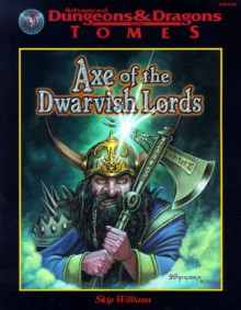 Axe of the Dwarvish Lords (AD&D Tomes Series) - Skip Williams