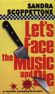 Let's Face the Music and Die - Sandra Scoppettone