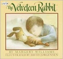 The Velveteen Rabbit - Margery Williams, David Jorgensen