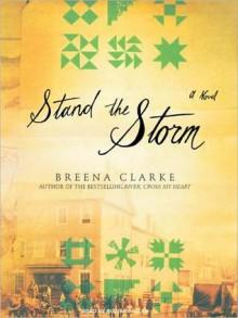 Stand the Storm: A Novel (MP3 Book) - Breena Clarke, Richard Allen