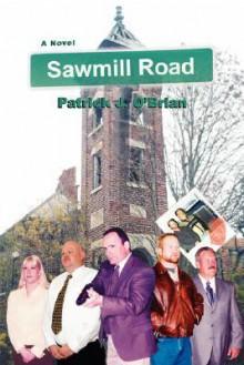 Sawmill Road - Patrick J. O'Brian