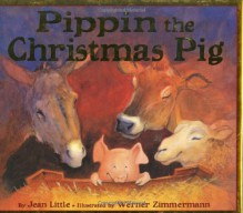 Pippin The Christmas Pig - Jean Little, Werner Zimmermann
