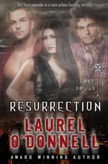 Lost Souls: Resurrection - Episode 1 - Laurel O'Donnell