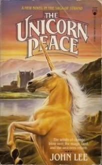The Unicorn Peace - John Lee