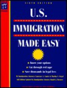 U.S. Immigration Made Easy - Laurence A. Canter, Martha S. Siegel