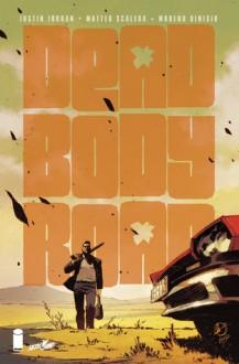 Dead Body Road #1 - Justin Jordan, Matteo Scalera, Moreno Dinisio