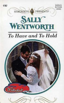 To Have And To Hold (Wedlocked!) (Harlequin Presents, No 1787) - Sally Wentworth