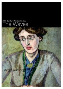 The Waves (20th Century Fiction) - Virginia Woolf