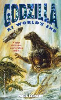 Godzilla at World's End (Official Godzilla) - Marc Cerasini