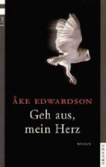 Geh aus, mein Herz - Åke Edwardson, Angelika Kutsch