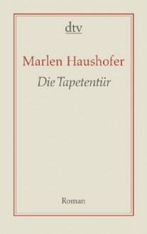 Die Tapetentür - Marlen Haushofer