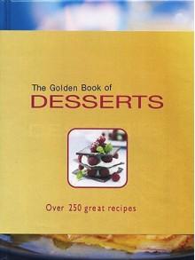 The Golden Book of Desserts - Carla Bardi, Rachel Lane