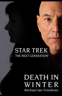 Death in Winter: Star Trek: The Next Generation - Michael Jan Friedman