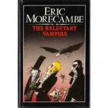 The Reluctant Vampire - Eric Morecambe