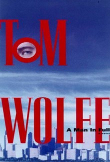 A Man In Full - Tom Wolfe