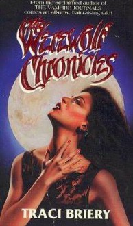 The Werewolf Chronicles - Traci Briery