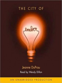 The City of Ember: The First Book of Ember (Audio) - Jeanne DuPrau, Wendy Dillon