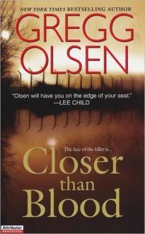 Closer Than Blood - Gregg Olsen
