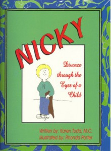 Nicky. Divorce through the Eyes of a Child - Karen M. C. Todd